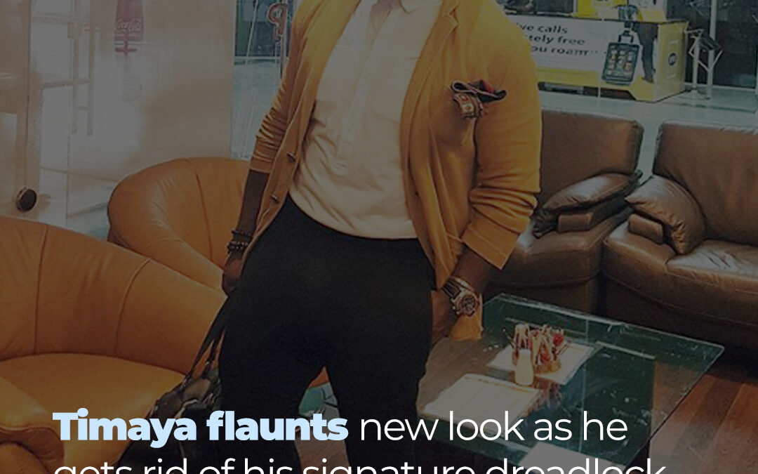 Timaya has shown off his new look after shaving off his signature dreadlock hairstyle.