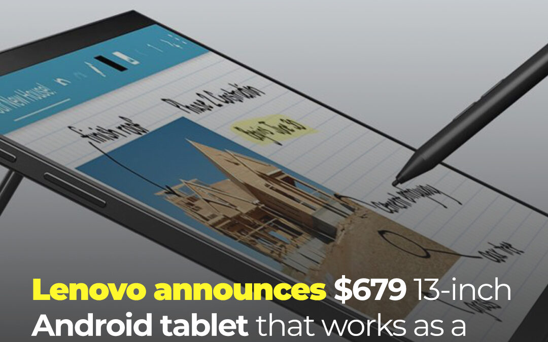 Lenovo announces $679 13-inch Android tablet that works as a portable monitor.