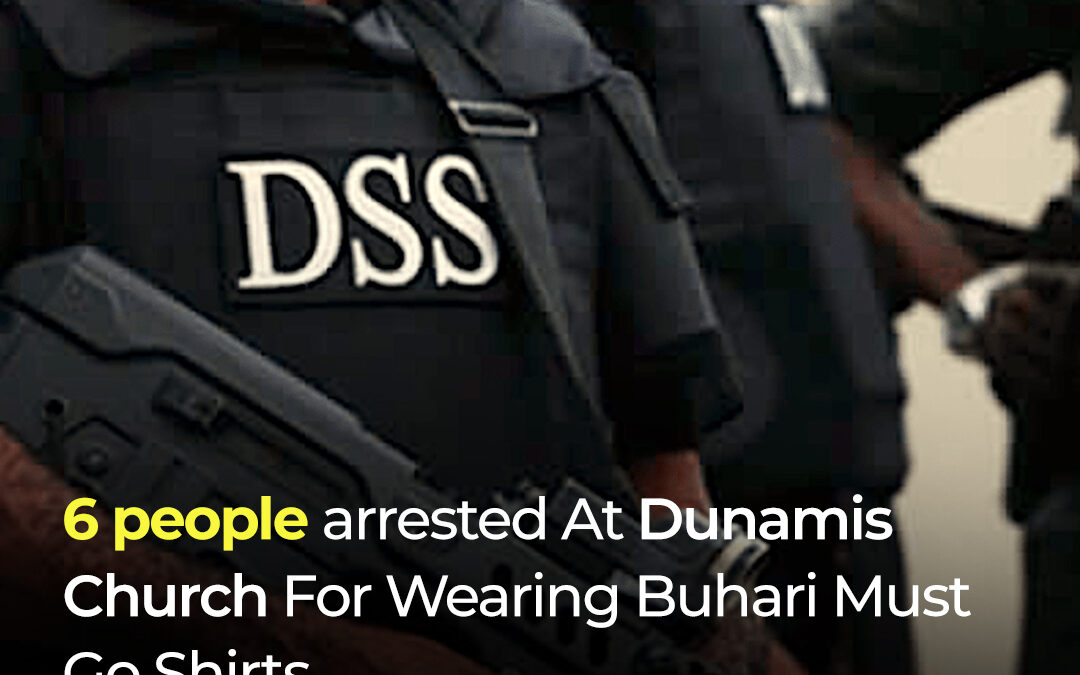 6 Arrested at Dunamis Church for Wearing Anti-Buhari T-shirt